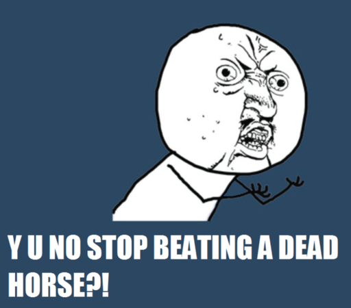 y_u_no_stop_beating_a_dead_horse_by_punchsydeiron-d4u8zy0